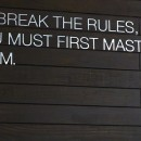 To break the rules, you must first master them
